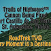 Trail of Highways™; Cannons Being Fired at Fort Castillo de…