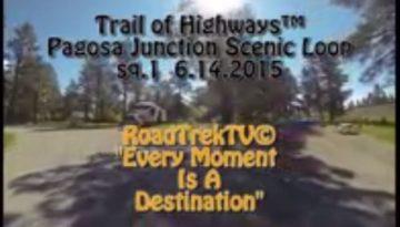 Pagosa Junction Scenic Loop-Pagosa Springs-Colorado-Drive-Trail of Highways-RoadTrek TV-Organic Content-Marketing-Social SEO-Travel-Media-