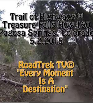 Treasure Falls-Colorado-Pagosa Springs-Trail of Highways-RoadTrek TV-Get Lost in America-Organic-Content-Marketing-Social-Media-Travel-Tom Ski-Skibowski-Social SEO-Photography
