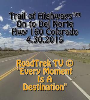 Del Norte-Colorado-Video-Trail of Highways-RoadTrek TV-Get Lost in America-Organic-Content-Marketing-Social-Media-Travel-Tom Ski-Skibowski-Social SEO-Photography