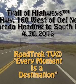Highway 160-Colorado-West-Del Norte-Trail of Highways-RoadTrek TV-Get Lost in America-Organic-Content-Marketing-Social-Media-Travel-Tom Ski-Skibowski-Social SEO-Photography