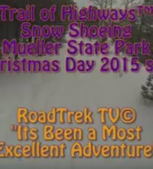 Snowshoeing-Christmas Day-Mueller State Park-Colorado-Snowing-Trail of Highways-RoadTrek TV-Organic Content-Marketing-Social SEO-Travel-Media-